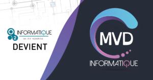 O2 Informatique devient MVD Informatique